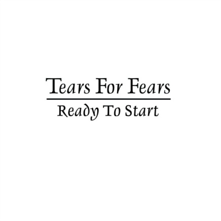 Song: Tears For Fears – Ready To Start (Arcade Fire Cover)