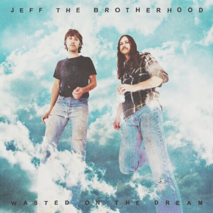 Album Review: JEFF the Brotherhood – Wasted On the Dream